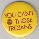 Can't stop those Trojans pin