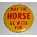 May the Horse be with you pin