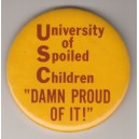 University of Spoiled Children Damn Proud of It pin
