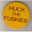 Huck the Fuskies pin