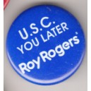USC you later Roy Rogers pin
